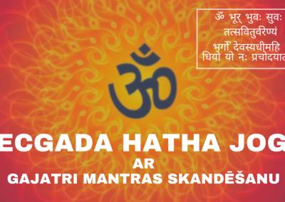 Vecgada Hatha joga ar Gajatri Mantras skandēšanu